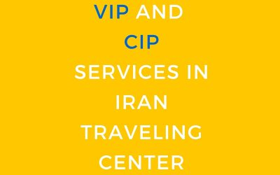 CIP and VIP Services in Iran